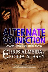 Alternate Connection: A Romantic Suspense Novel in the Countermeasure Series