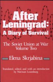 After Leningrad: A Diary of Survival During World War II