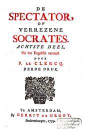 De spectator of Verrezene Socrates: Volume 8
