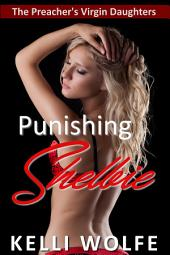 Punishing Shelbie ( best friend's dad reluctant virgin )
