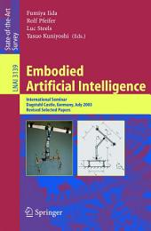 Embodied Artificial Intelligence: International Seminar, Dagstuhl Castle, Germany, July 7-11, 2003, Revised Selected Papers