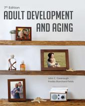 Adult Development and Aging: Edition 7