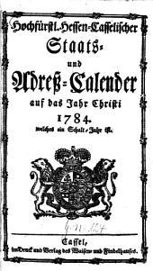 Hochfürstl.-Hessen-Casselischer Staats- und Adreß-Calender: 1784