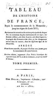 Tableau de l'Histoire de France: Depuis le commencement de la Monarchie, jusqu'au règne de Louis XVI, Volume1
