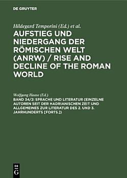 Sprache und Literatur  Einzelne Autoren seit der hadrianischen Zeit und Allgemeines zur Literatur des 2  und 3  Jahrhunderts  Forts    PDF