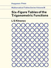 Six-Figure Tables of Trigonometric Functions: Mathematical Tables Series
