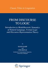 From Discourse to Logic: Introduction to Modeltheoretic Semantics of Natural Language, Formal Logic and Discourse Representation Theory