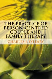 The Practice Of Person Centred Couple And Family Therapy