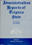 Administration Report of Tripura State Since 1902: 1312 T.E. to 1320 T.E. (1902-03 A.D. to 1910-11 A.D.)