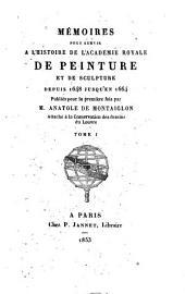 Mémoires pour servir à l'histoire de l'Académie Royale de Peinture et de Sculpture depuis 1648 jusqu'en 1664: Volume1