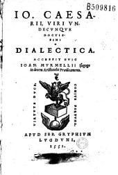 Io. Caesarij, uiri undecunque doctissimi Dialectica