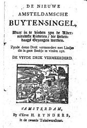 De nieuwe Amsteldamsche Buyten-singel, waar in te vinden zyn de allernieuwste liederen die hedendaags gezongen werden: zynde deeze druk vermeerdert met liedjes die in geen boekje te vinden zyn