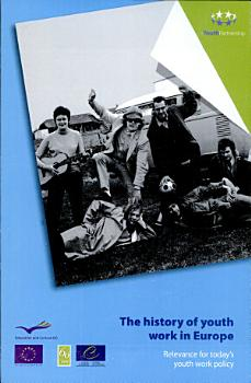 The History of Youth Work in Europe PDF
