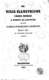 De viris illustribus urbis Romae a Romulo ad Augustum latinitatis lexico in Tyronum gratiam adjecto auctore Carolo Francisco Lhomond