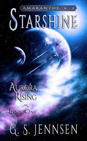 Starshine: Aurora Rising: Book One