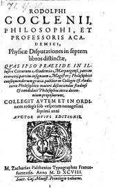 Physicae disputationes in VII libros distinctae (etc.)