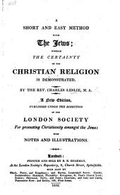A Short and Easie Method with the Jews ... By Charles Leslie. The seventh edition corrected
