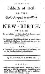 The Way to the Sabbath of Rest. Or the Soul's Progress in the Work of the New-Birth. To which are now added, two discourses of the author, never before printed, viz. The Journeys of The Children of Israel ... and A Treatise of Extraordinary Divine Dispensations, etc