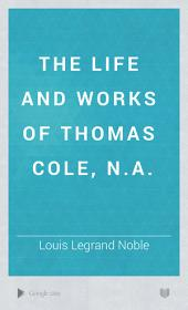 The Life and Works of Thomas Cole: Issue 1