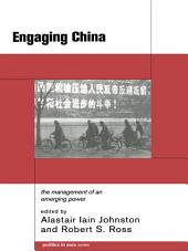 Engaging China: The Management of an Emerging Power