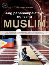 Ang pananampalataya ng isang Muslim: Isang maliwanag na pagsasalaysay sa anim na mga Haligi ng Eeman (Pananampalataya) at sa kahulugan ng Laa ilaaha illallaah