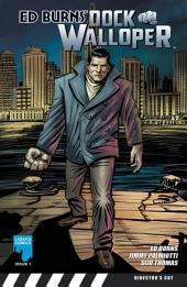 ED BURNS: DOCK WALLOPER, Issue 1: Issue 1