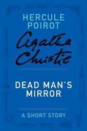 Dead Man's Mirror: A Hercule Poirot Story