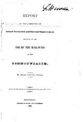 Report of the Committee on Inland Navigation and Internal Improvement, Relative to the Use of the Rail-ways of the Commonwealth