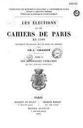 Les élections et les cahiers de Paris en 1789: Volume2