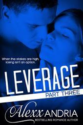 Leverage (Part Three) (Billionaire Romance)