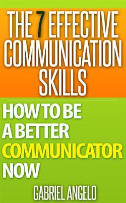 The 7 Effective Communication Skills