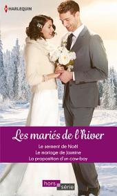 Les mariés de l'hiver: Le serment de Noël - Le mariage de Jasmine - La proposition d'un cow-boy