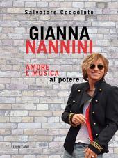 Gianna Nannini: Amore e musica al potere