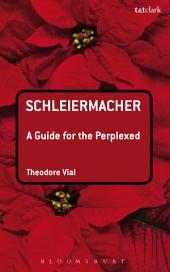 Schleiermacher: A Guide for the Perplexed