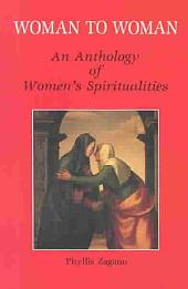 Woman to Woman: An Anthology of Women's Spiritualities
