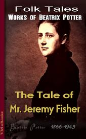 The Tale of Mr. Jeremy Fisher: Beatrix's Tales