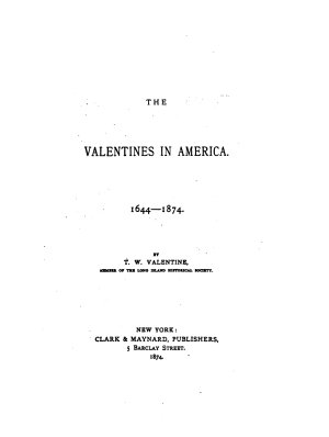 The Valentines in America  1644 1874 PDF
