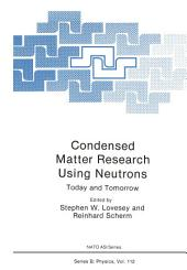Condensed Matter Research Using Neutrons: Today and Tomorrow