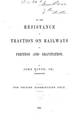 On the Resistance to Traction on Railways by Friction and Gravitation PDF