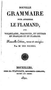 Nouvelle grammaire pour apprendre le flamand, avec vocabulaire, dialogues: et lettres en français et en flamand
