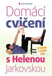 Domácí cvičení s Helenou Jarkovskou: Do kondice v každém věku