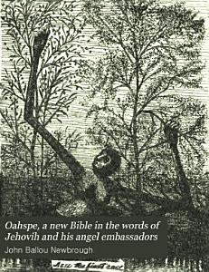 Oahspe  a New Bible in the Words of Jehovih and His Angel Embassadors Book