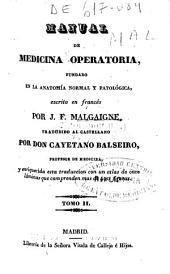 Manual de medicina operatoria fundado en la anatomía normal y patológica: Volumen 2