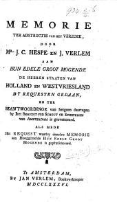 Memorie ter adstructie van het verzoek, door Mr J. C. H. en J. Verlem aan ... de ... Staaten van Holland ... gedaan, etc