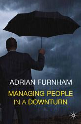 Managing People In A Downturn Book PDF