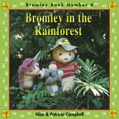 Bromley in the Rainforest