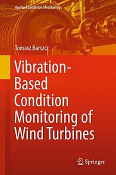 Vibration Based Condition Monitoring of Wind Turbines PDF