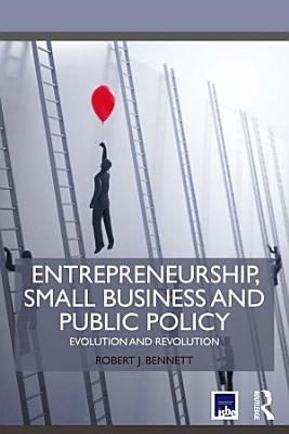 Entrepreneurship  Small Business and Public Policy