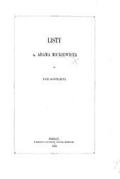 Listy śp. A. Mickiewicz do Pani Konstancyi