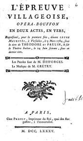 L'épreuve villageoise: opéra-bouffon en deux actes, en vers